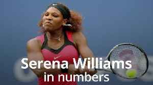 Serena Williams in numbers [Video]
