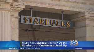 First Starbucks In Italy Opens In Milan [Video]