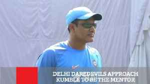 Delhi Daredevils Approach Kumble To Be The Mentor [Video]