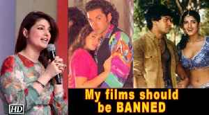 My films should be BANNED: Twinkle Khanna [Video]