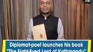 "Diplomat-Poet launches his book ""The Eight-Eyed Lord of Kathmandu"" [Video]"