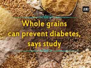 Whole grains can prevent diabetes, says study [Video]
