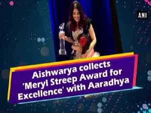 Aishwarya collects 'Meryl Streep Award for Excellence' with Aaradhya [Video]