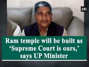 Ram temple will be built as 'Supreme Court is ours,' says UP Minister [Video]