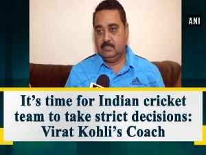 It's time for Indian cricket team to take strict decisions: Virat Kohli's Coach [Video]