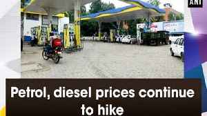 Petrol, diesel prices continue to hike [Video]