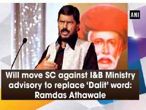 Will move SC against I&B Ministry advisory to replace 'Dalit' word: Ramdas Athawale [Video]
