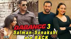 "Salman – Sonakshi BACK with ""Dabangg 3"", releases Next Year [Video]"