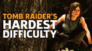 You Should Play Shadow Of The Tomb Raider On Hard [Video]