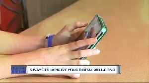 5 ways to improve your digital well-being [Video]