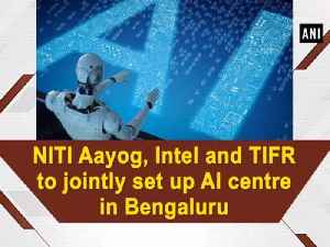 NITI Aayog, Intel and TIFR to jointly set up AI centre in Bengaluru [Video]