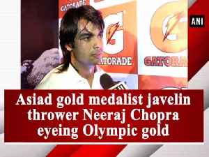 Asiad gold medalist javelin thrower Neeraj Chopra eyeing Olympic gold [Video]