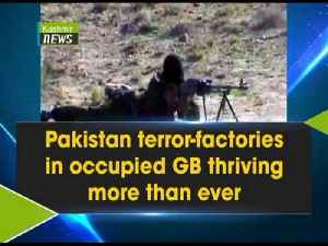 Pakistan terror-factories in occupied GB thriving more than ever [Video]