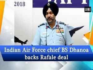 Indian Air Force chief BS Dhanoa backs Rafale deal [Video]