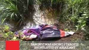 Sanghvi Was Among 3 Targets Shortlisted By Assailant [Video]