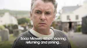 Updated: Soap Movers: Who's leaving, returning and joining in EastEnders, Coronation Street, Emmerdale and Hollyoaks? [Video]