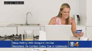 Colorado Will Require Online Retailers To Collect Sales Tax [Video]