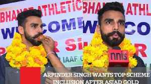 Arpinder Singh Wants Top Scheme Inclusion After Asiad Gold [Video]