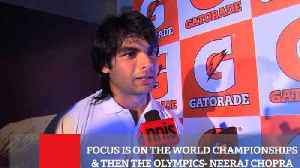 Focus Is On The World Championships & Then The Olympics- Neeraj Chopra [Video]