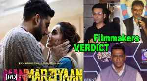 Filmmakers VERDICT on 'Manmarziyaan' | Abhishek, Taapsee & Vicky [Video]