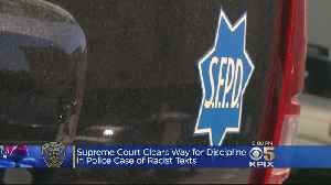 News video: Supreme Court Clears Way For SFPD To Discipline Officers Over Racist And Homophobic Texts