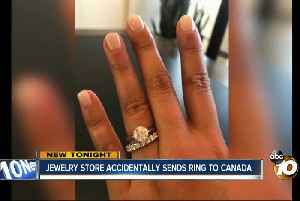 San Diego woman's engagement ring accidentally shipped to Canada [Video]