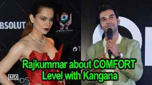 Rajkummar about COMFORT Level with Kangana [Video]