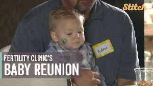 Fertility clinic's 'baby reunion' allows doctors to meet families they helped create [Video]