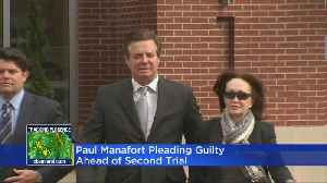 Manafort Pleaded Guilty Ahead Of Second Trial [Video]