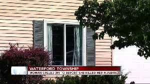 Woman calls 911, admits to killing husband at Waterford Twp. home while son is inside [Video]