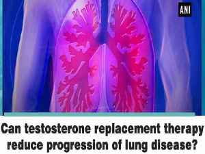 Can testosterone replacement therapy reduce progression of lung disease? [Video]