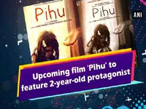 Upcoming film 'Pihu' to feature 2-year-old protagonist [Video]