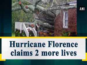Hurricane Florence claims 2 more lives [Video]