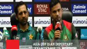 News video: Asia Cup Is An Important Tournament For Us- Mortaza
