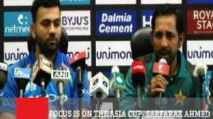 Focus Is On The Asia Cup- Sarfaraz Ahmed [Video]