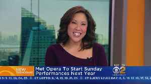 Met Opera To Offer Sunday Performances [Video]