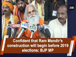 Confident that Ram Mandir's construction will begin before 2019 elections: BJP MP [Video]