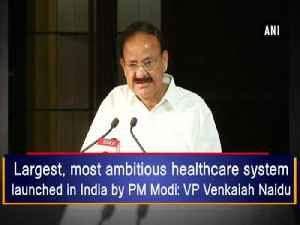 News video: Largest, most ambitious healthcare system launched in India by PM Modi: VP Venkaiah Naidu