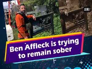 Ben Affleck is trying to remain sober [Video]