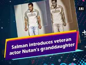 Salman introduces veteran actor Nutan's granddaughter [Video]