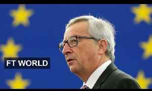 Juncker's plan for Europe in 90 seconds | FT World [Video]