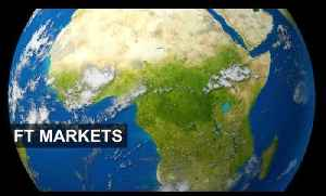 Prospects for African sovereigns in 2015 | FT Markets [Video]