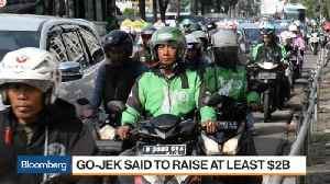 Go-Jek Is Said in Talks to Raise at Least $2 Billion to Expand [Video]