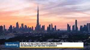 U.A.E. to Allow Expats Get Long-Term Residency Visa After Retirement [Video]