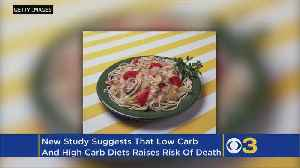 Low And High Carb Diets Can Increase Risk Of Early Death, Study Finds [Video]