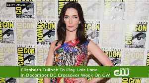 News video: Elizabeth Tulloch Cast As Lois Lane In The CW's DC Crossover