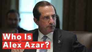 Who Is Alex Azar? [Video]