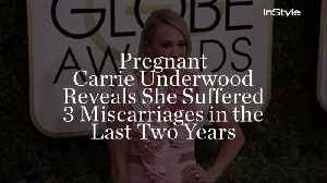 Pregnant Carrie Underwood Reveals She Suffered 3 Miscarriages in the Last Two Years [Video]