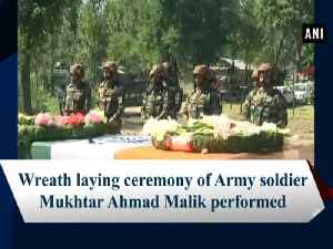 Wreath laying ceremony of Army soldier Mukhtar Ahmad Malik performed [Video]