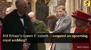 Did Queen Elizabeth Suspend the Wedding of Prince Harry and Meghan Markle? [Video]